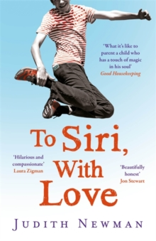 To Siri, With Love : A mother, her autistic son, and the kindness of a machine, Paperback / softback Book