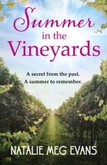 Summer in the Vineyards : a delicious summer tale of hidden secrets and eternal love
