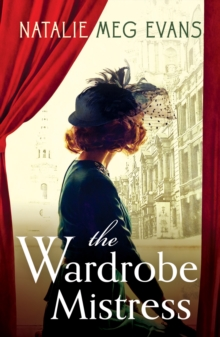 The Wardrobe Mistress : An evocative historical romance of hidden secrets that will capture your heart