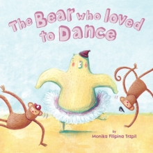The Bear Who Loved to Dance, Paperback Book