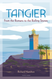 Tangier : From the Romans to the Rolling Stones, Hardback Book