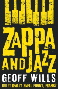 Zappa and Jazz : Did it really smell funny, Frank?, Paperback Book