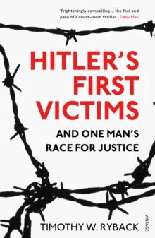 Hitler's First Victims : And One Man's Race for Justice, Paperback Book