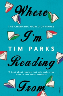 Where I'm Reading From : The Changing World of Books, Paperback Book