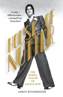 House of Nutter : The Rebel Tailor of Savile Row, Paperback / softback Book