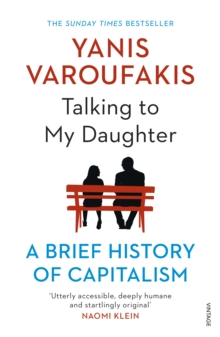 Talking to My Daughter About the Economy : A Brief History of Capitalism, Paperback / softback Book