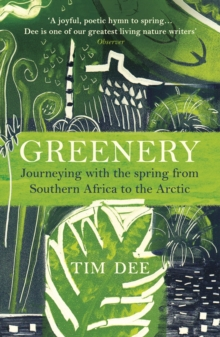 Greenery : Journeying with the Spring from Southern Africa to the Arctic, Paperback / softback Book