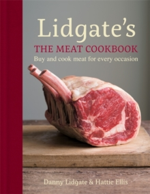 Lidgate's: The Meat Cookbook : Buy and cook meat for every occasion, Hardback Book
