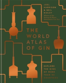 The World Atlas of Gin : Explore the gins of more than 50 countries, Hardback Book
