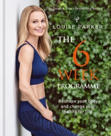 Louise Parker: The 6 Week Programme, EPUB eBook