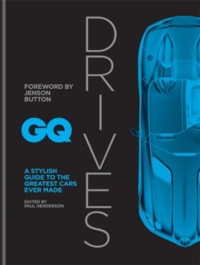 GQ Drives : A Stylish Guide to the Greatest Cars Ever Made, Hardback Book