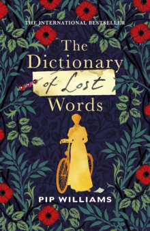 The Dictionary of Lost Words : The International Bestseller