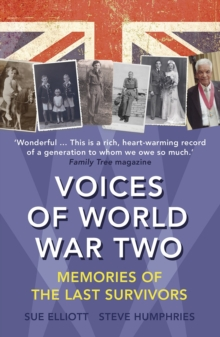 Voices of World War Two : Memories of the Last Survivors, Paperback Book