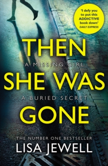 Then She Was Gone : From the number one bestselling author of The Family Upstairs