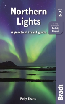 Northern Lights : A Practical Travel Guide, Paperback Book
