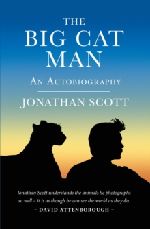 The Big Cat Man : An Autobiography, Hardback Book