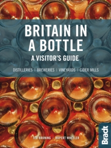 Britain in a Bottle : A visitor's guide to gin distilleries, whisky distilleries, breweries,  vineyards and cider mills, Paperback / softback Book
