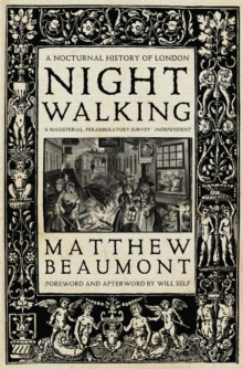 Nightwalking : A Nocturnal History of London, Paperback Book