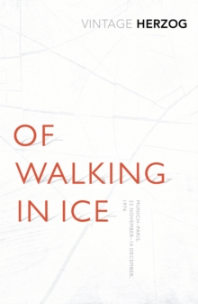 Of Walking in Ice : Munich - Paris: 23 November - 14 December, 1974, Paperback Book