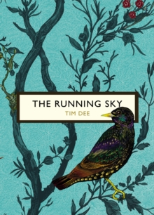 The Running Sky (The Birds and the Bees) : A Bird-Watching Life
