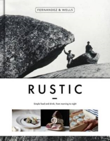 Rustic : Simple Food and Drink, from Morning to Night, Board book Book