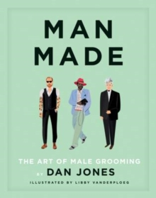 Man Made : The art of male grooming, Hardback Book
