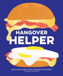 Hangover Helper : Delicious cures from around the world, Hardback Book