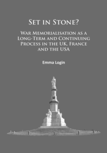 Set in Stone? : War Memorialisation as a Long-Term and Continuing Process in the Uk, France and the USA, Paperback / softback Book