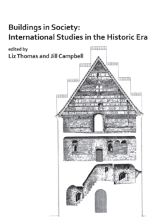 Buildings in Society: International Studies in the Historic Era, Paperback / softback Book