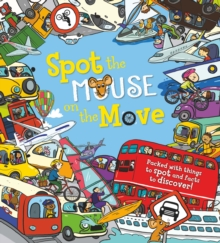 Spot the... Mouse on the Move, Paperback / softback Book