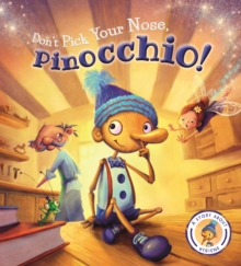 Fairytales Gone Wrong: Don't Pick Your Nose, Pinocchio!, Paperback Book