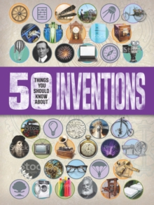 50 Things You Should Know About: Inventions, Paperback Book