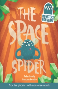 Monsters' Nonsense: The Space Spider : Practise phonics with non-words, Hardback Book