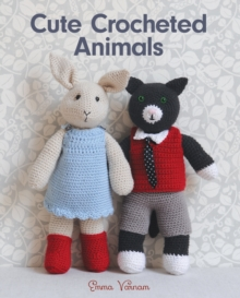 Cute Crocheted Animals : 10 Well-Dressed Friends to Make, Paperback Book