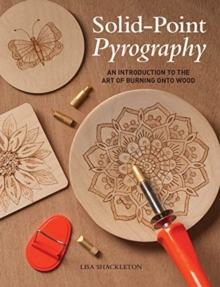 Solid-Point Pyrography : An Introduction to the Art of Burning onto Wood, Paperback / softback Book