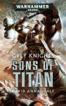 Grey Knights: Sons of Titan, Paperback Book