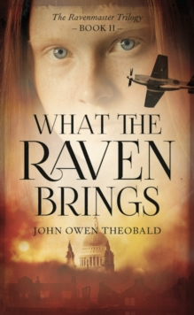 What the Raven Brings, Hardback Book