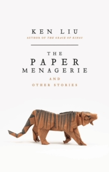 The Paper Menagerie, Hardback Book