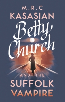 Betty Church and the Suffolk Vampire, Hardback Book