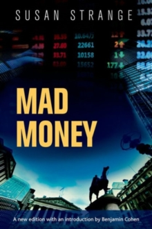 Mad Money : With an Introduction by Benjamin J. Cohen, Paperback / softback Book
