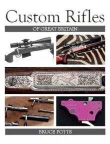 Custom Rifles of Great Britain, Hardback Book