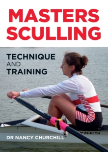Masters Sculling : Technique and Training, Paperback / softback Book
