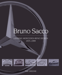 Bruno Sacco : Leading Mercedes-Benz Design 1979-1999, Hardback Book