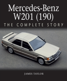 Mercedes-Benz W201 (190) : The Complete Story