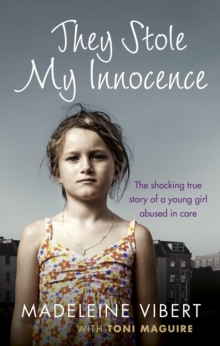 They Stole My Innocence : The Shocking True Story of a Young Girl Abused in a Jersey Care Home, Paperback Book