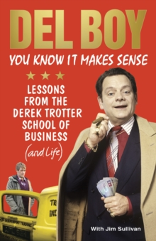 You Know it Makes Sense : Lessons from the Derek Trotter School of Business (and life), Hardback Book