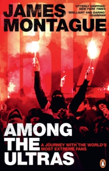 1312: Among the Ultras : A journey with the world's most extreme fans, Paperback / softback Book