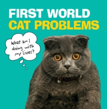 First World Cat Problems : What am I doing with my lives?, Hardback Book
