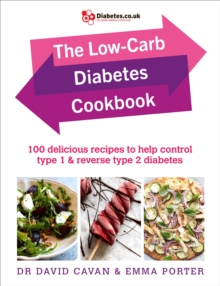 The Low-Carb Diabetes Cookbook : 100 delicious recipes to help control type 1 and reverse type 2 diabetes