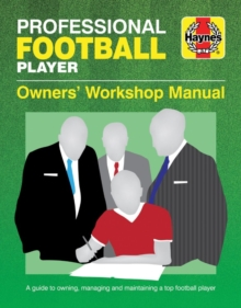 Professional Football Player Manual : A Guide to Owning, Managing and Maintaining a Top Football Player, Hardback Book